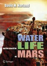 Water and the Search for Life on Mars (Springer Praxis Books), Harland, David M.