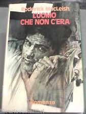 L UOMO CHE NON C ERA Roderick MacLeish Club Italiano dei Lettori 1980 Libro di