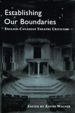 Establishing Our Boundaries: English-Canadian Theatre Criticism