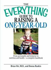 The Everything Guide To Raising A One-Year-Old: Fr
