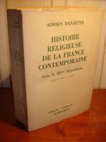 HISTOIRE RELIGIEUSE DE LA FRANCE CONTEMPORAINE Adrien Dansette
