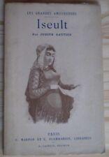 """Judith GAUTIER (Mme Catulle MENDÈS) : ISEULT / E.O., 1885/ """"Grandes Amoureuses"""""""