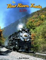The NEW RIVER TRAIN in Color -- (NEW BOOK)