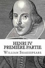 Henri IV Première Partie by William Shakespeare (2014, Paperback)