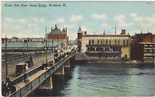 Rockford,Illinois,State Street Bridge,South Side,Used,No Stamp,c.1909