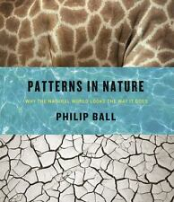 Patterns in Nature: Why the Natural World Looks the Way It Does: By Ball, Philip