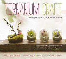 Terrarium Craft: Create 50 Magical
