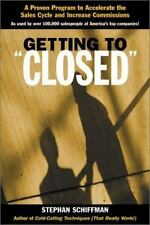 Getting to 'Closed': A Proven Program to Accelerate the Sales Cycle and Increase