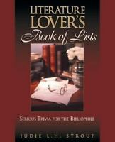 The Literature Lover's Book of Lists: Serious Trivia for the Bibliophile: By ...