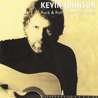 KEVIN JOHNSON - ROCK & ROLL I GAVE YOU SONGS  CD NEW!