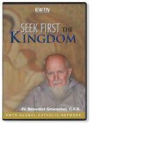 SEEK FIRST THE KINGDOM W/ FR. BENEDICT GROESCHEL: AN  EWTN  DVD