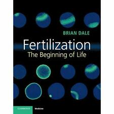 Fertilization Brian Dale Paperback Cambridge University Press 9781316607893 VG