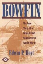 Bowfin: The True Story of a Fabled Fleet Submarine in World War II-ExLibrary