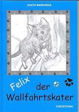 Felix, der Wallfahrtskater von Edith Breburda (2008, Gebundene Ausgabe)