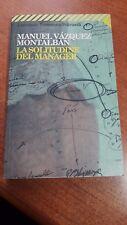 LIBRO LA SOLITUDINE DEL MANAGER- M. VAZQUEZ MONTALBAN- FELTRINELLI- 1996