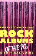 Rock Albums Of The 70s: A Critical Guide (Da Capo Paperback), Christgau, Robert,