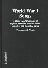 World War I Songs: A History and Dictionary of Popular American-ExLibrary