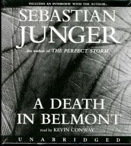 Audio book - A Death In Belmont by Sebastian Junger   -   CD