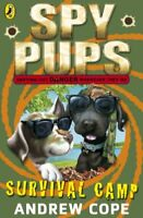Spy Pups: Survival Camp by Andrew Cope, Acceptable Used Book (Paperback) FREE &