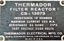 1 Thermador Filter Reactor Transformer 10 Hy @ 225 M.A. @ 84 Ohms