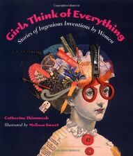 Girls Think of Everything Stories Ingenious Invention by Women Catherine Thimmes