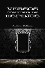 Versos con Tinta de Espejos by Jose Luis Calderon (2015, Paperback)