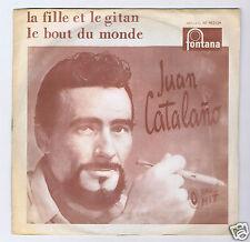 45 RPM SP JUAN CATALANO LA FILLE ET LE GITAN (G.MOUSTAKI)