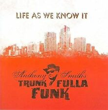 Anthony Smith's Trunk Fulla Funk, Life As We Know It, Excellent