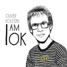 OLIVER KOLETZKI I Am Ok CD 2014 Gravity * NEU