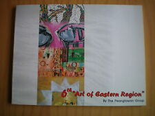 6TH ART OF EASTERN REGION by THE PEANGTAWAN GROUP  2006 1ST EDN