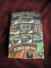 Robert Lee Hall - BENJAMIN FRANKLIN AND A CASE OF CHRISTMAS MURDER - 1st