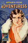 The Adventuress (The Detective Club) by Reeve, Arthur B. | Hardcover Book | 9780