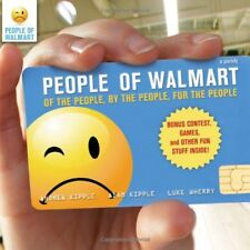 People of Walmart: Of the People, By the People, F