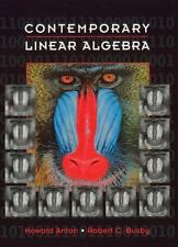 Contemporary Linear Algebra by Howard Anton and Robert C. Busby (2002,...