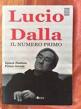 LUCIO DALLA - RARO LIBRO  - IL NUMERO PRIMO  - E. PORZIONI P. GREEDY 2012