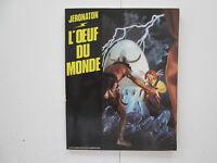 L'OEUF DU MONDE JERONATON EO1981 TBE EDITION ORIGINALE