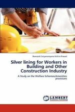 Silver Lining for Workers in Building and Other Construction Industry by...