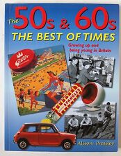 THE 1950'S & 1960'S / THE BEST OF TIMES / GROWING UP & BEING YOUNG IN BRITAIN