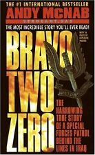 Bravo Two Zero: The Harrowing True Story of a Special Forces Patrol Behind the L