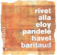 Rivet Alla Eloy Pandelé Havel.. Octandre FR Press CD