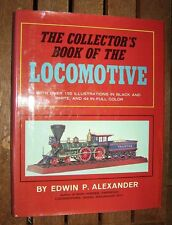COLLECTOR'S BOOK OF THE LOCOMOTIVE EDWIN ALEXANDER engine antique railroad 1966