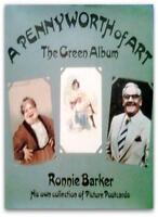 Pennyworth of Art: Green Album,Ronnie Barker