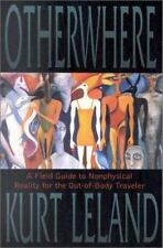 Otherwhere: A Field Guide to Nonphysical Reality for the Out-of-Body Traveler, L