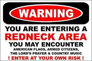 """Metal Sign -  Warning Redneck Area 8"""" x 12"""" Aluminum s617"""