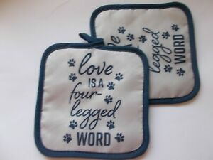 "SET of 2 LOVE IS A 4 LEGGED WORD PRINT 7 X 7"" POTHOLDERS"