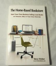 The Home-Based Bookstore by Steve Weber & Selling Used Books Online