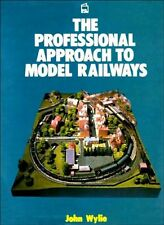The Professional Approach to Model Railways,John Wylie