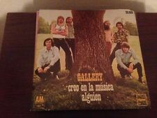 "GALLERY SPANISH 7"" SINGLE SPAIN I BELIEVE IN MUSIC - CLASSIC ROCK"