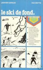 Le ski de fond / Janvier GIRAUD // 1ère Edition // Sport d'hiver