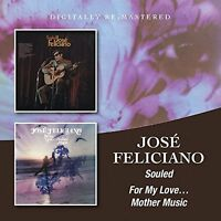 Jose Feliciano - Souled/For My Love...Mother Music (2015)  2CD  NEW  SPEEDYPOST